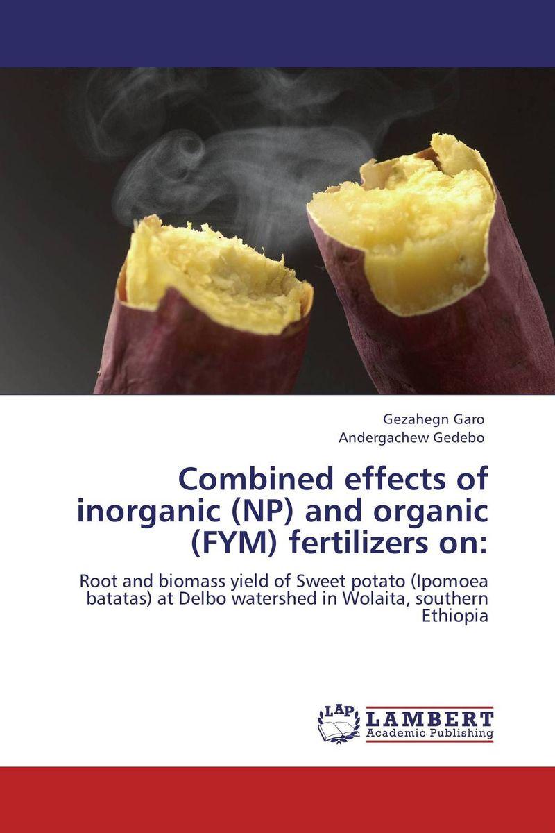 цена на Combined effects of inorganic (NP) and organic (FYM) fertilizers on: