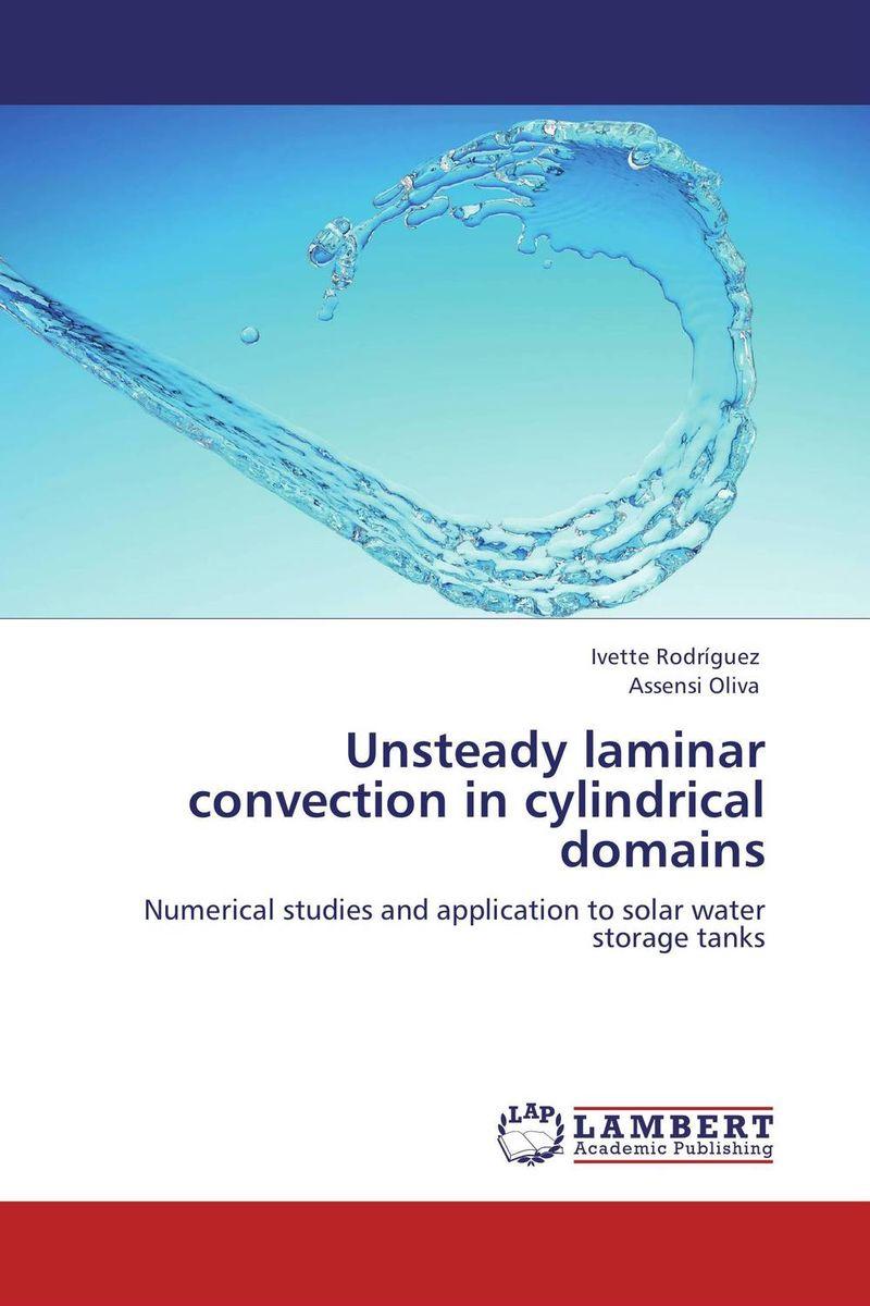 купить Unsteady laminar convection in cylindrical domains недорого