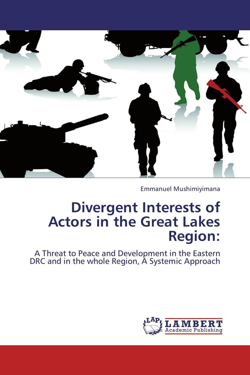 Divergent Interests of Actors in the Great Lakes Region: four a divergent collection