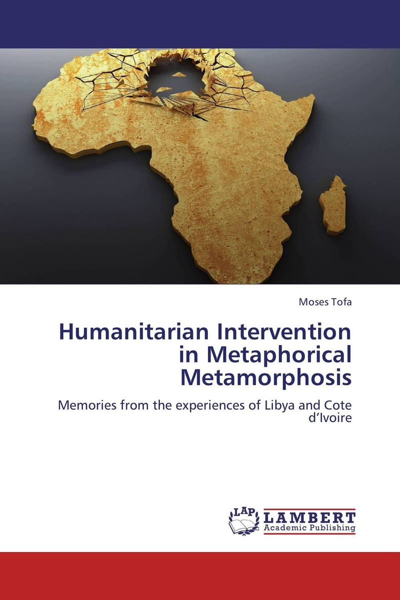 Humanitarian Intervention in Metaphorical Metamorphosis купить