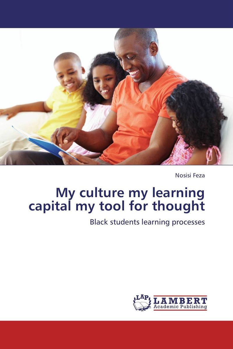 My culture my learning capital my tool for thought my culture my learning capital my tool for thought