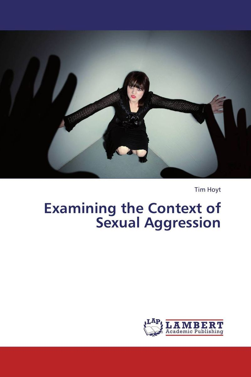 Examining the Context of Sexual Aggression