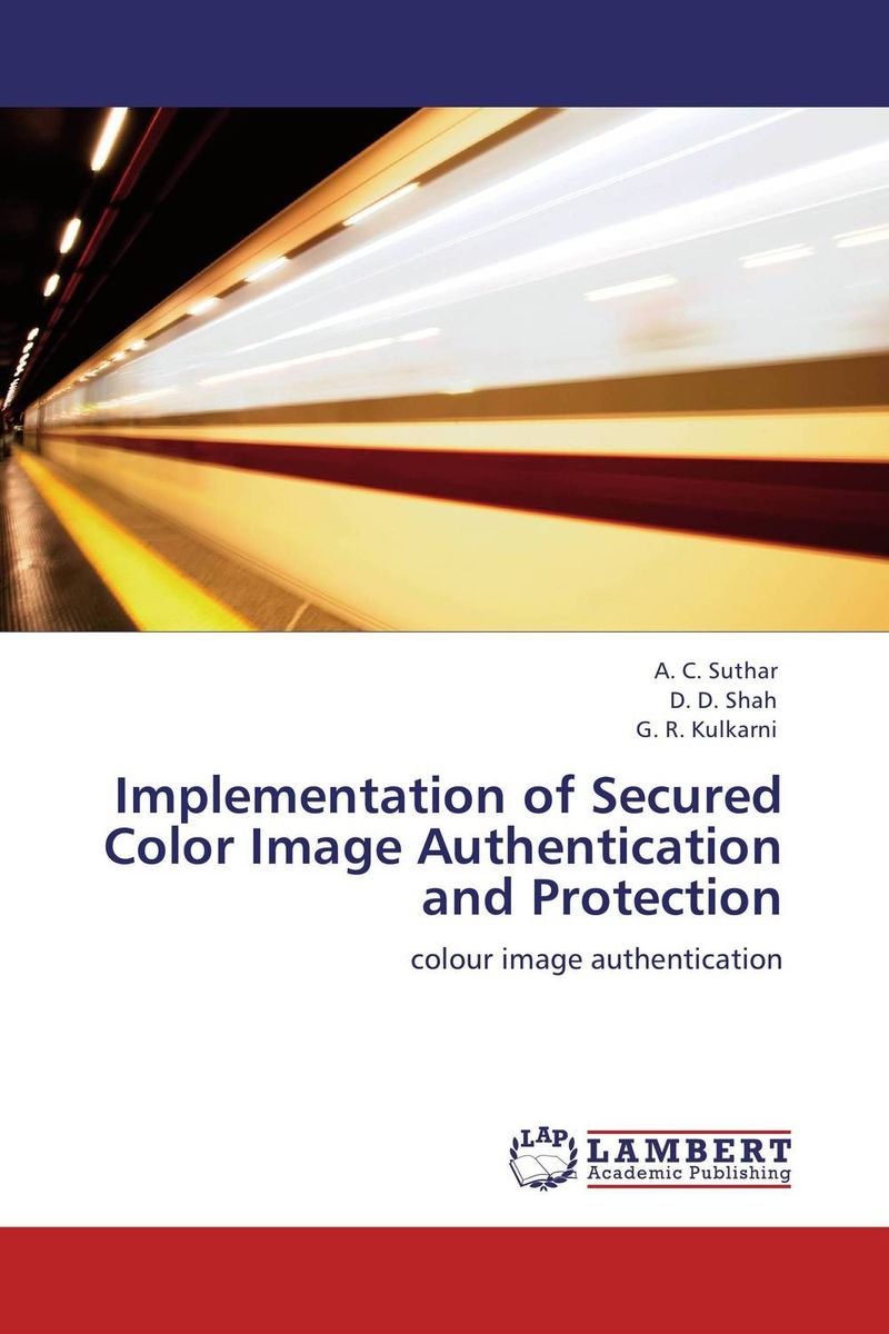 Implementation of Secured Color Image Authentication and Protection belousov a security features of banknotes and other documents methods of authentication manual денежные билеты бланки ценных бумаг и документов