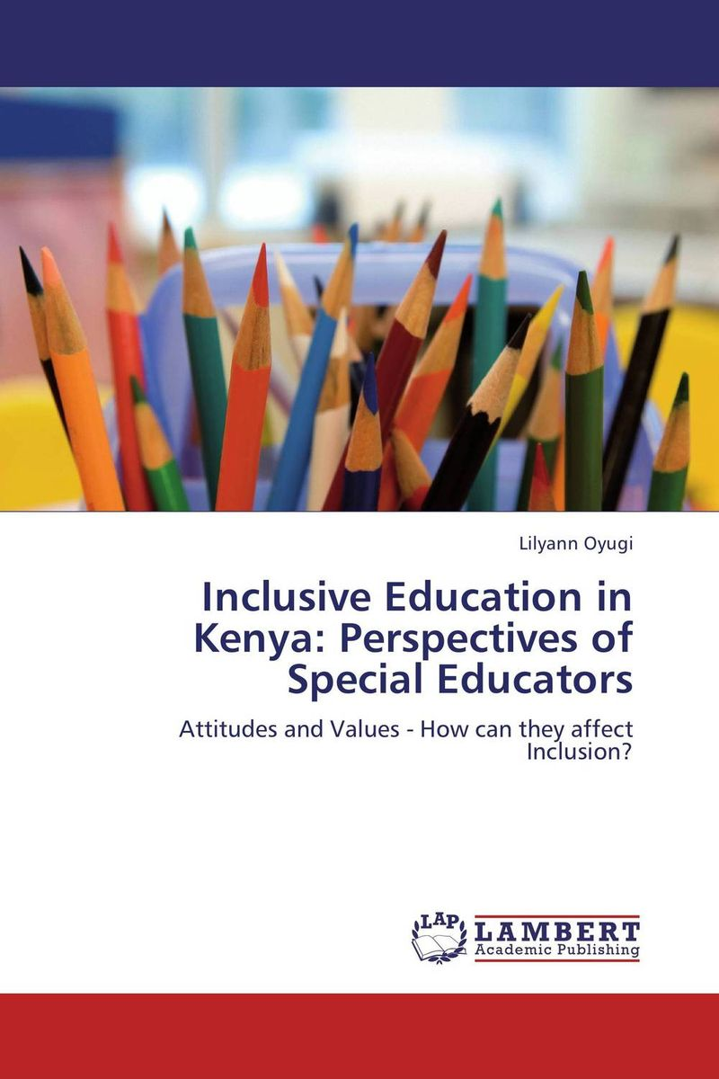 Inclusive Education in Kenya: Perspectives of Special Educators religious education in comparative perspectives