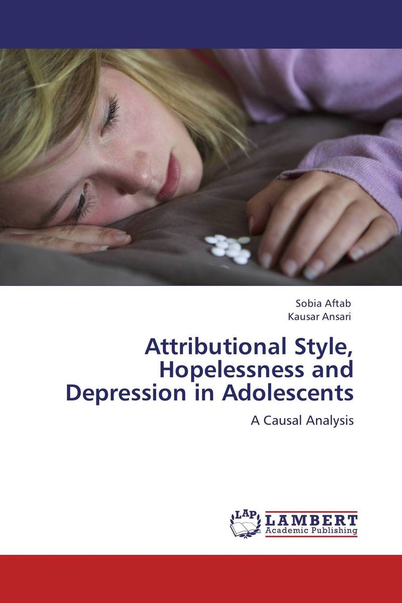 Attributional Style, Hopelessness and Depression in Adolescents assessment and treatment of depression in children and adolescents
