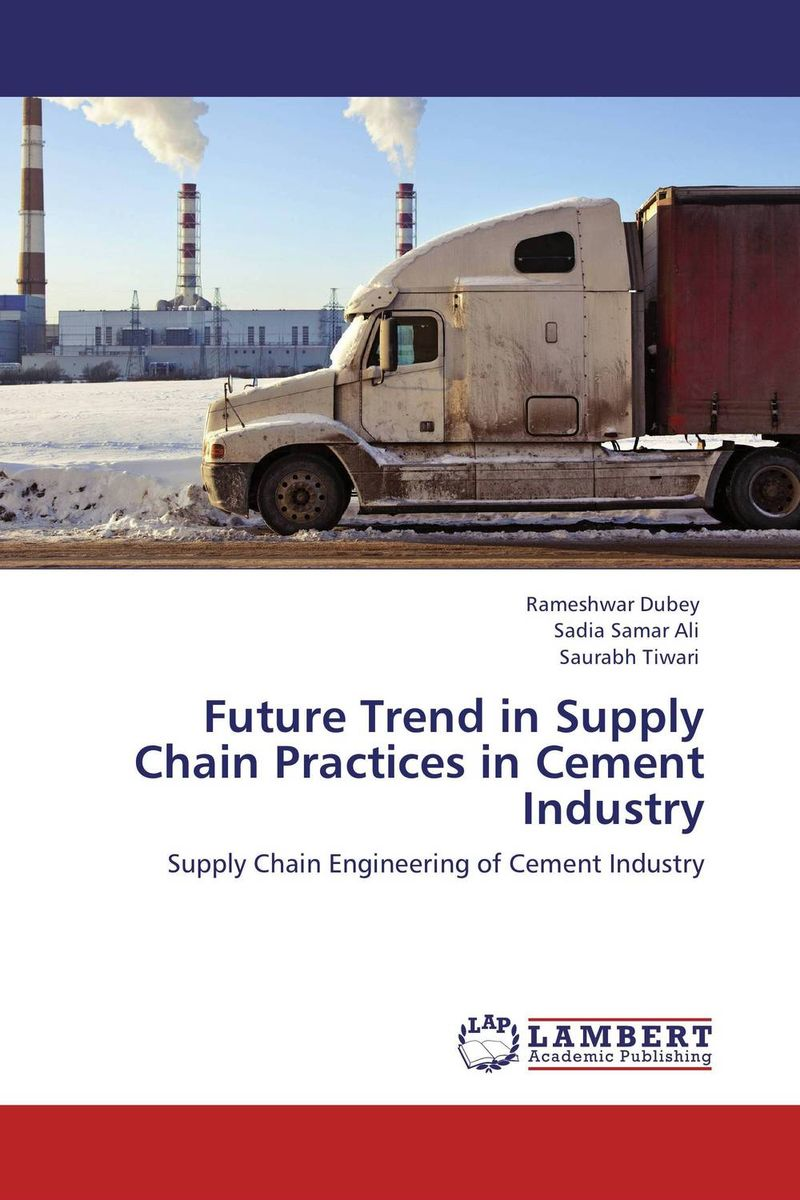 Future Trend in Supply Chain Practices in Cement Industry krystel castillo villar supply chain network design including the cost of quality