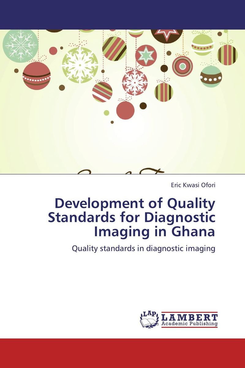 Development of Quality Standards for Diagnostic Imaging in Ghana quality assurance in textbook development
