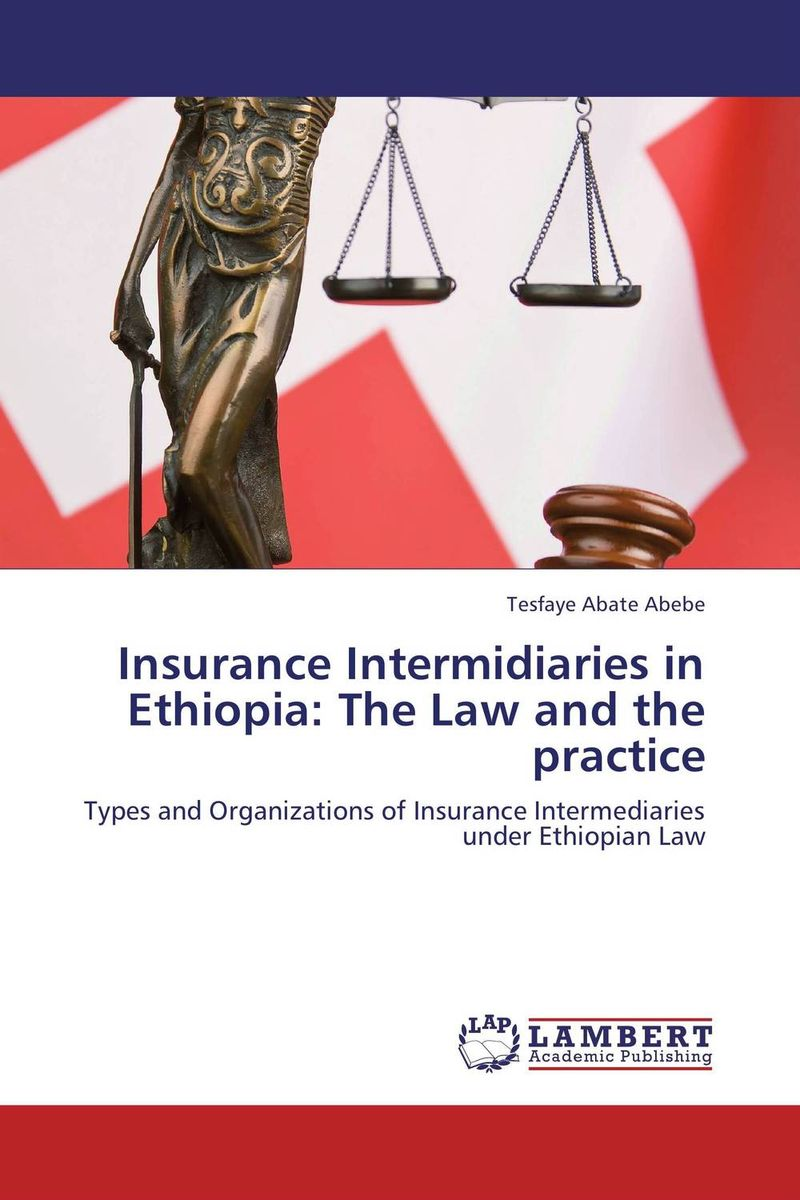 Insurance Intermidiaries in Ethiopia: The Law and the practice