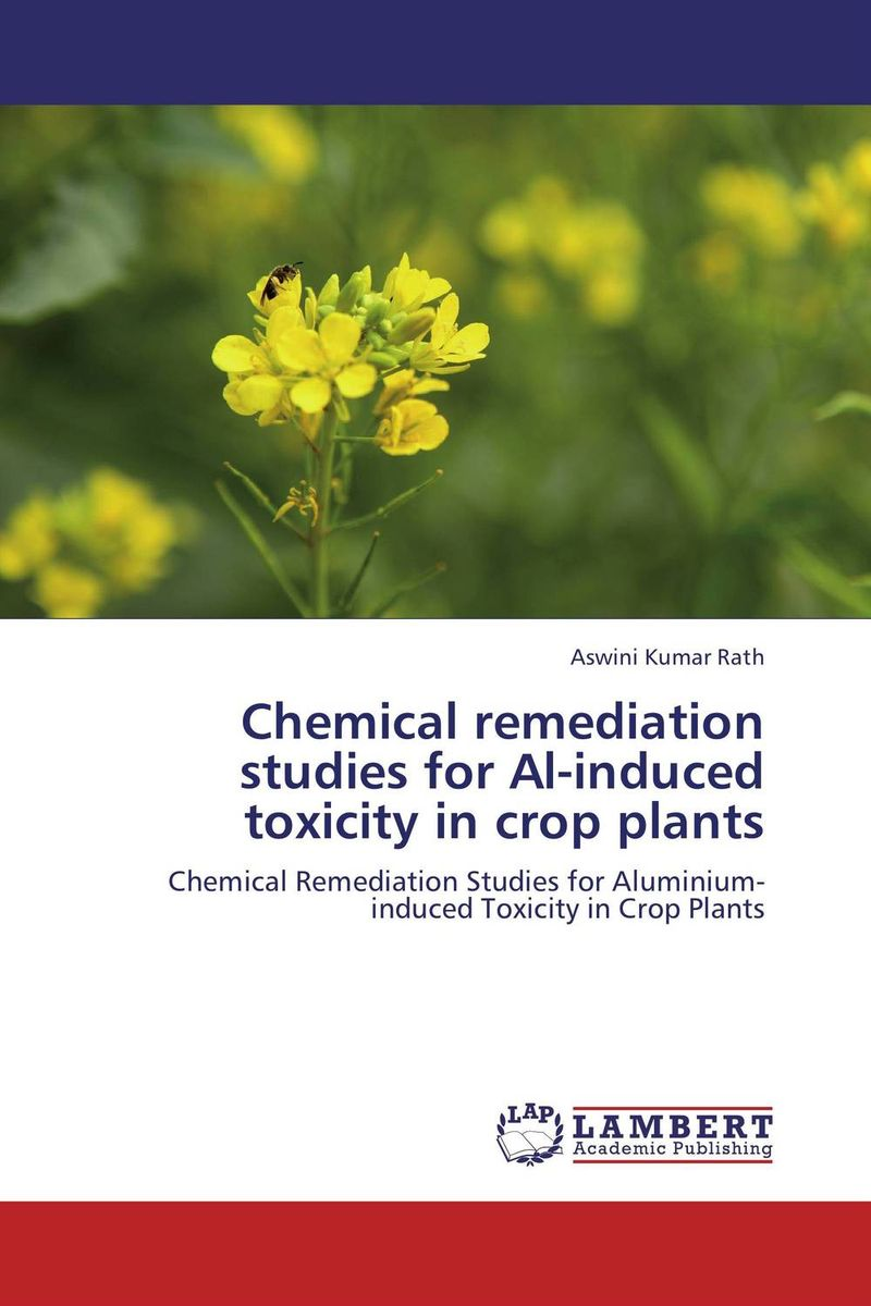 Chemical remediation studies for Al-induced toxicity in crop plants gaurav kumar singh response of plants to cadmium toxicity