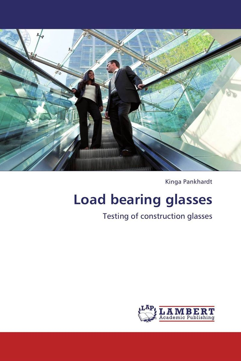 Load bearing glasses structural elements for architects and builders