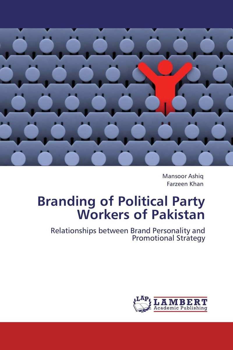 Branding of Political Party Workers of Pakistan utopia the art of political propaganda