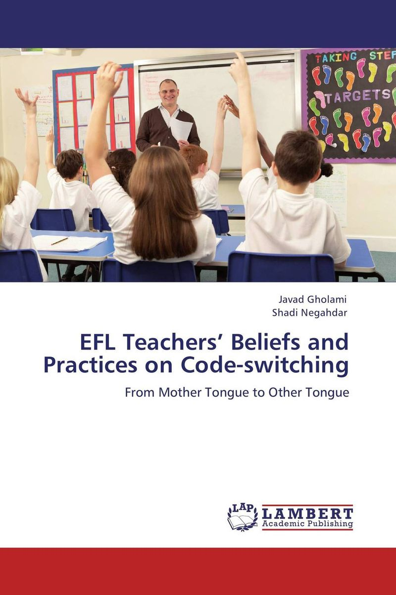 EFL Teachers' Beliefs and Practices on Code-switching a study on english language proficiency of efl learners in bangladesh