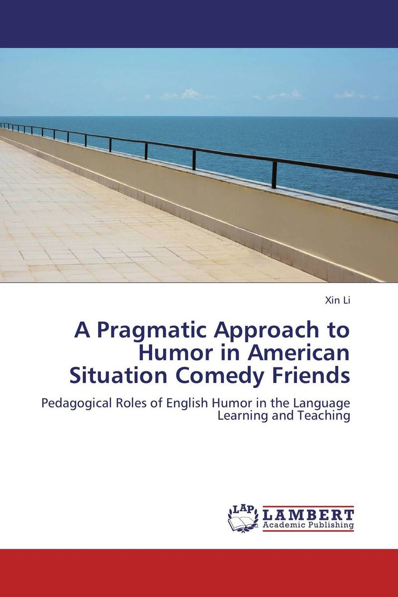 A Pragmatic Approach to Humor in American Situation Comedy Friends michel foucault introduction to kant s anthropology from a pragmatic point of view translated by roberto nigro