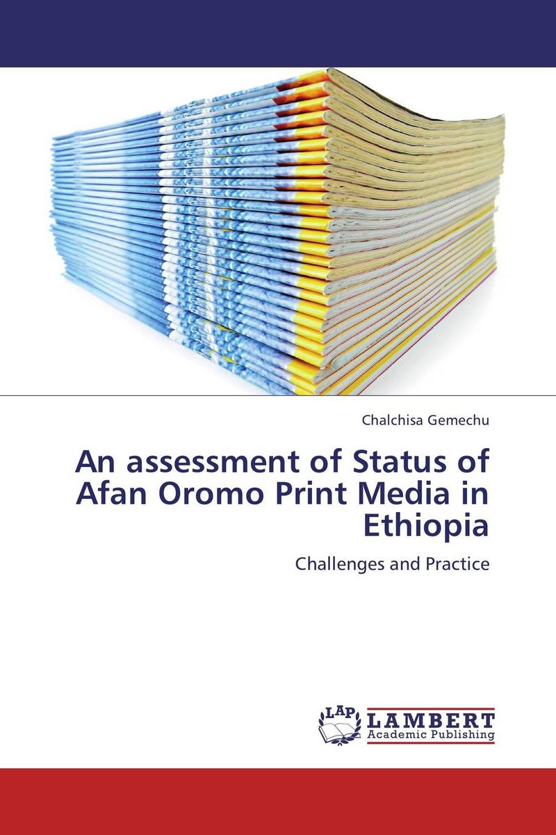 Фото An assessment of Status of Afan Oromo Print Media in Ethiopia ethnic interaction the case of oromo and amhara in western ethiopia
