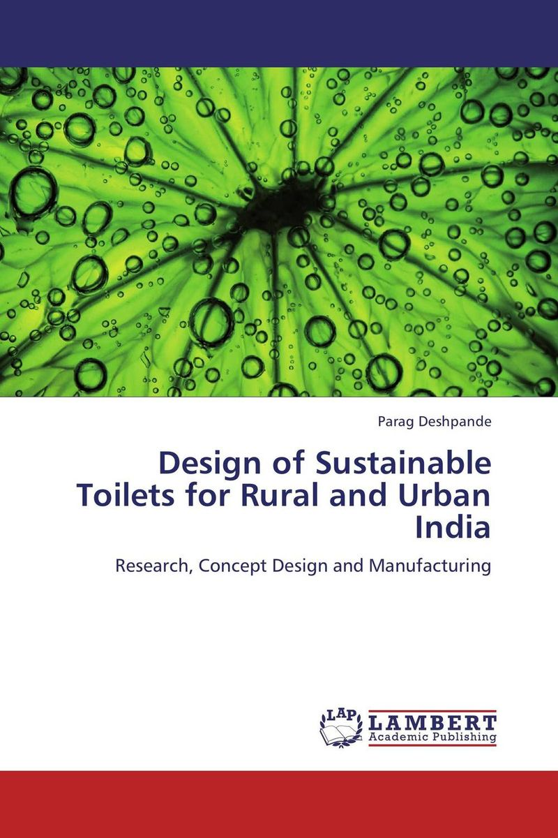 Design of Sustainable Toilets for Rural and Urban India
