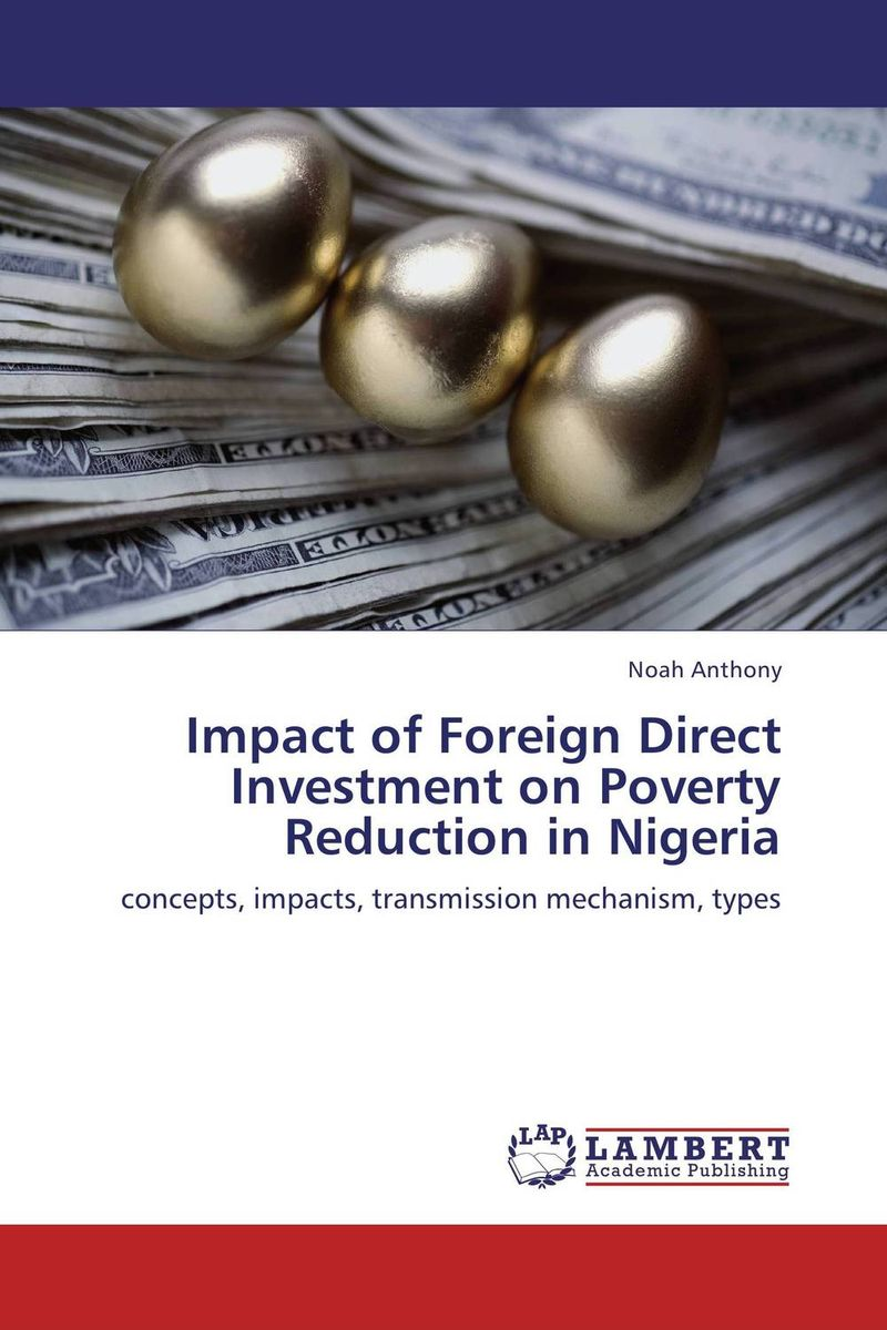 Impact of Foreign Direct Investment on Poverty Reduction in Nigeria купить