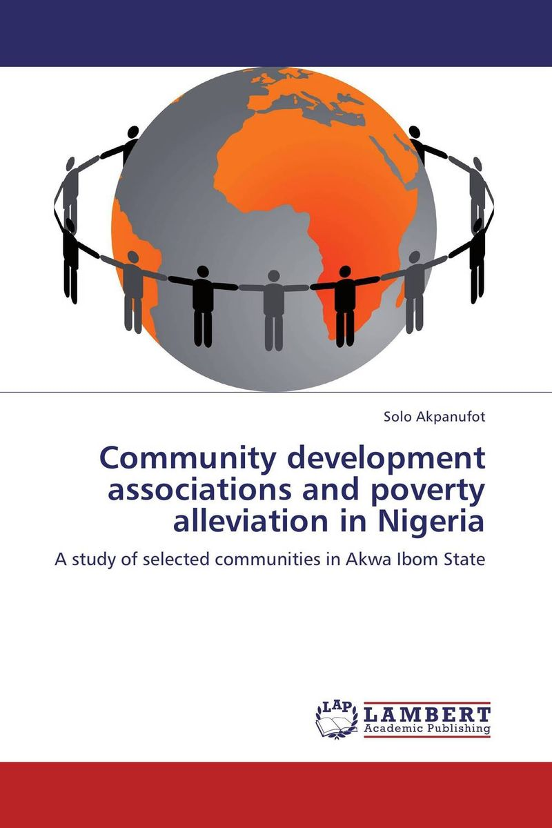 Community development associations and poverty alleviation in Nigeria role of ict in rural poverty alleviation