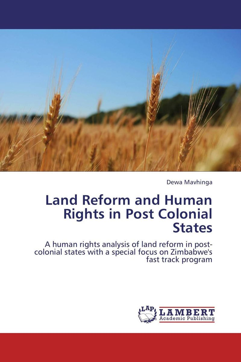 Land Reform and Human Rights in Post Colonial States foreign policy as a means for advancing human rights