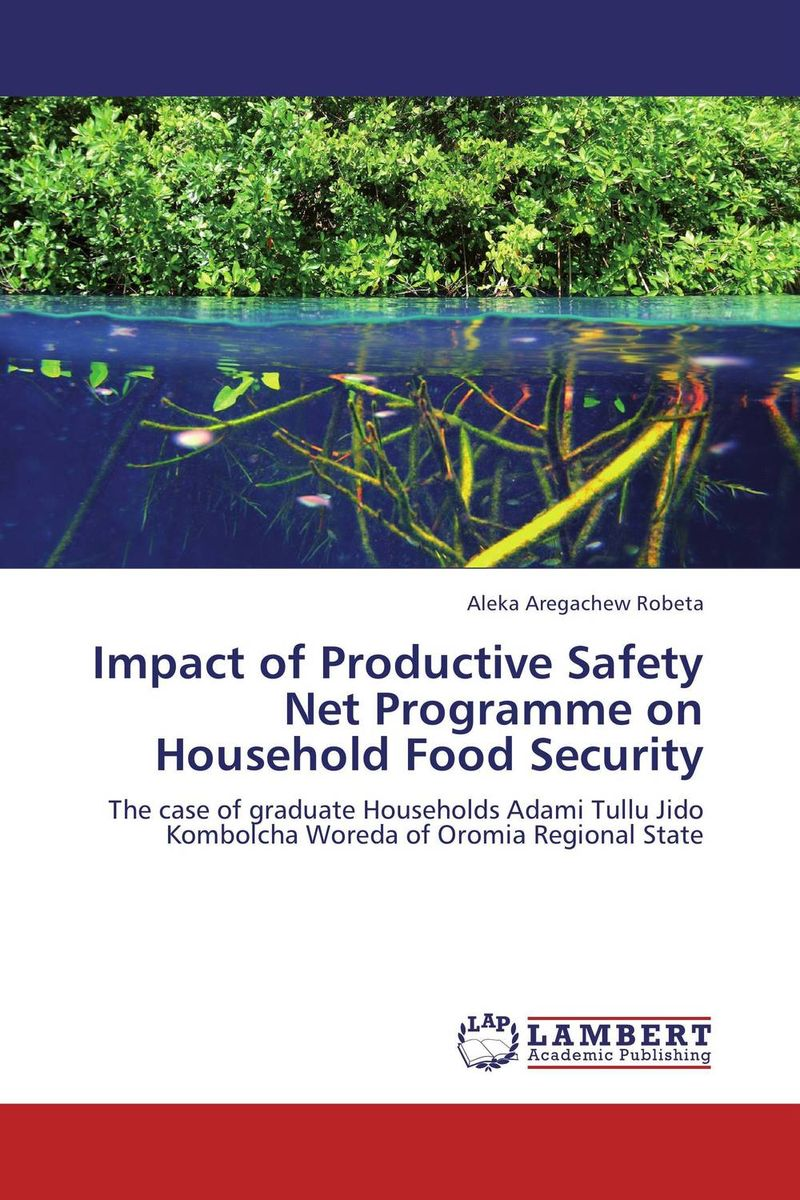 Impact of Productive Safety Net Programme on Household Food Security купить