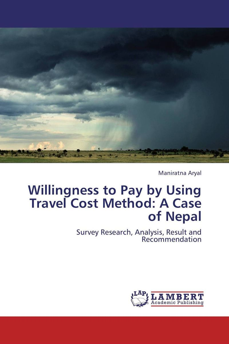 Willingness to Pay by Using Travel Cost Method: A Case of Nepal