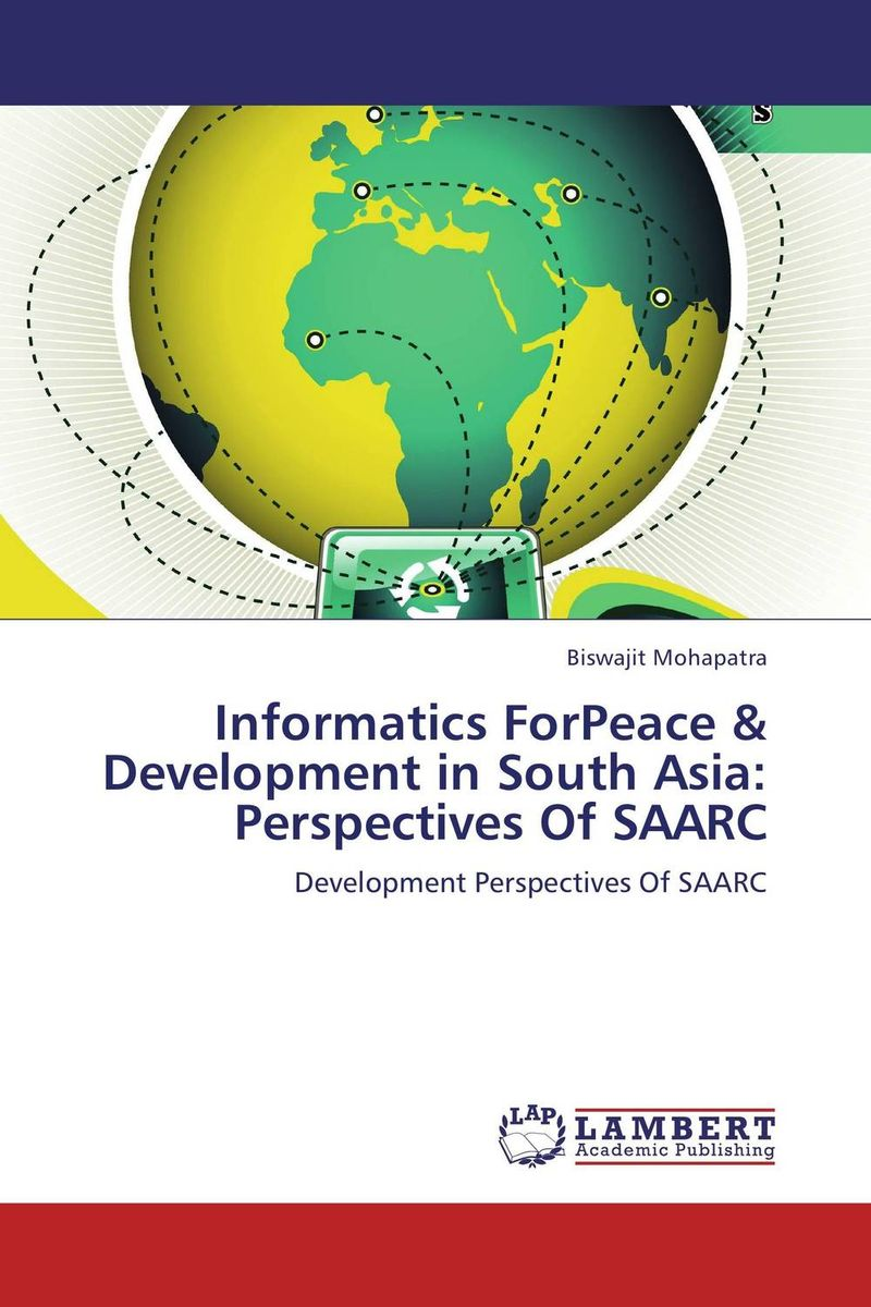 Informatics ForPeace & Development in South Asia:  Perspectives Of SAARC david gichoya government informatics