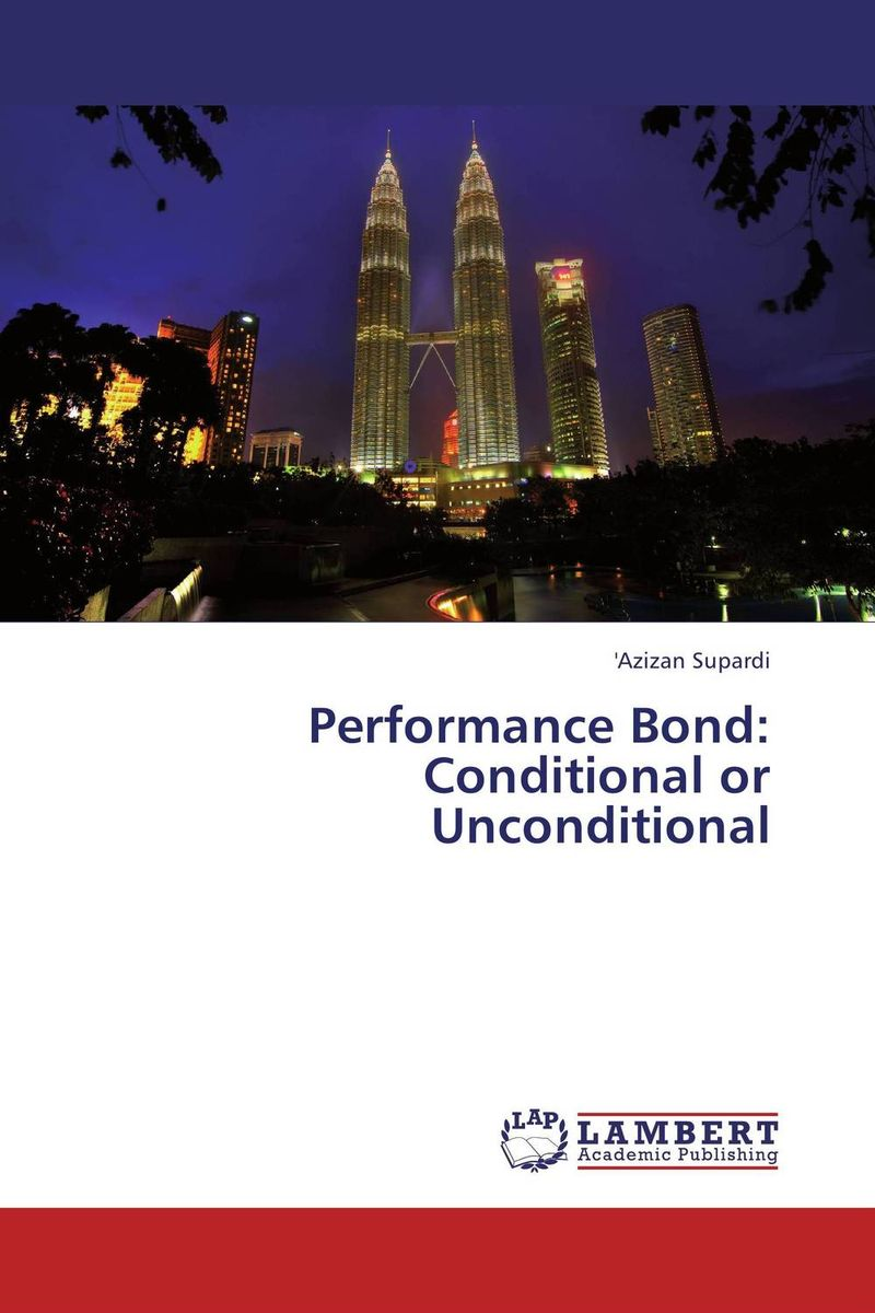 Performance Bond: Conditional or Unconditional srichander ramaswamy managing credit risk in corporate bond portfolios a practitioner s guide
