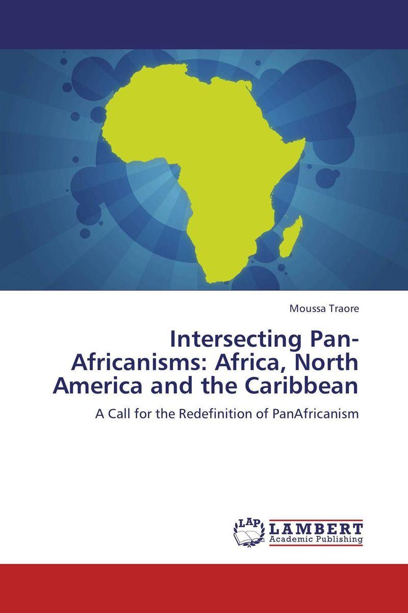 где купить  Intersecting Pan-Africanisms: Africa, North America and the Caribbean  по лучшей цене