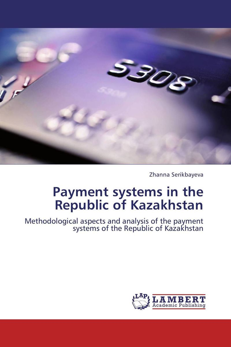 Payment systems in the Republic of Kazakhstan prasanta kumar hota and anil kumar singh synthetic photoresponsive systems