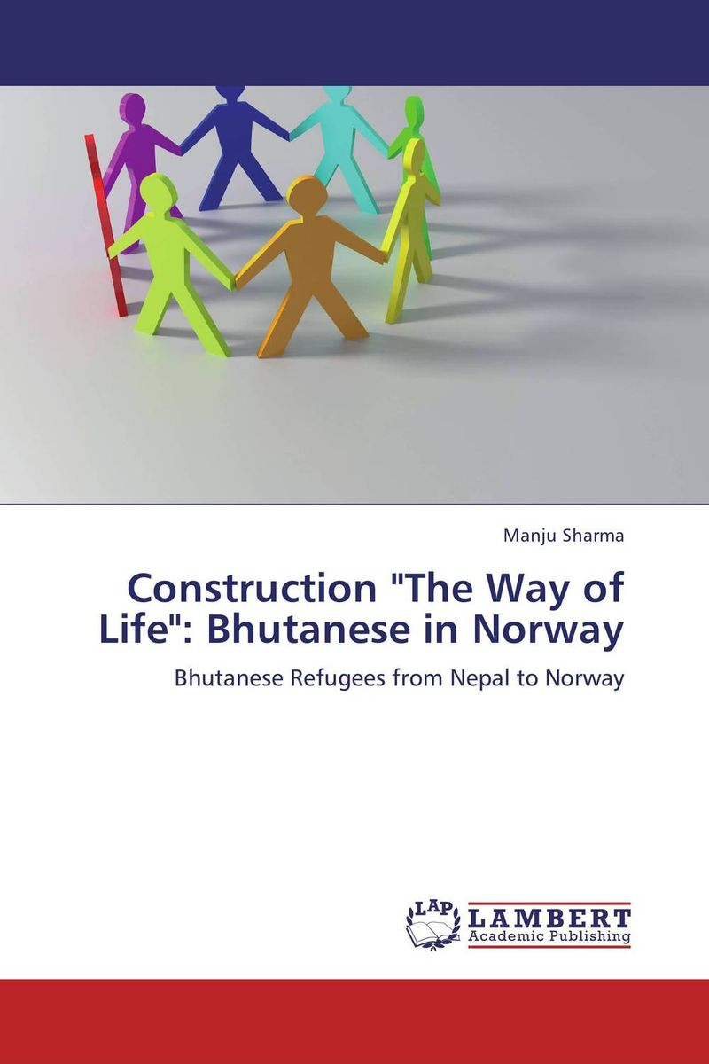 Construction The Way of Life: Bhutanese in Norway the social construction of russia s resurgence – aspirations identity and security interests