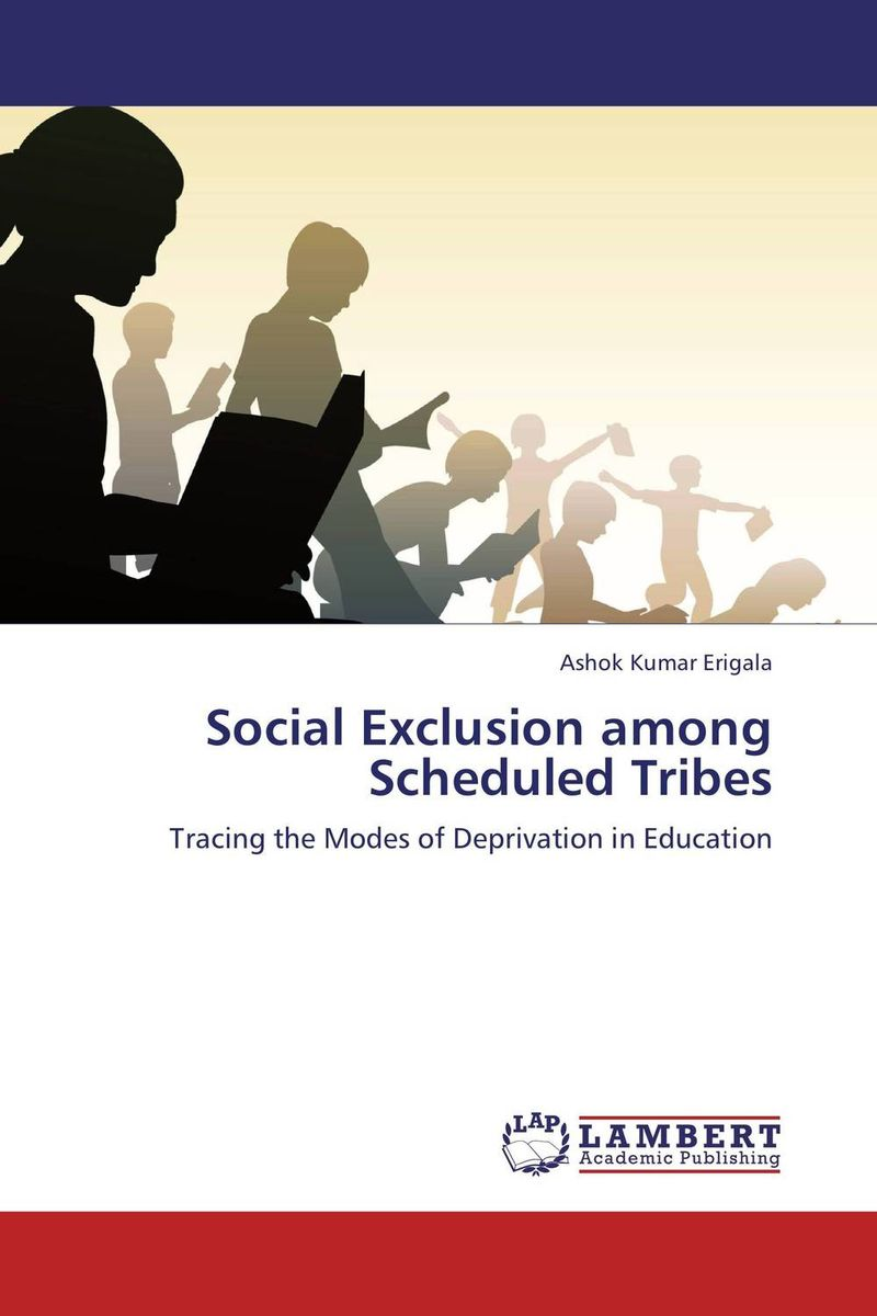 Social Exclusion among Scheduled Tribes reflective approach to education