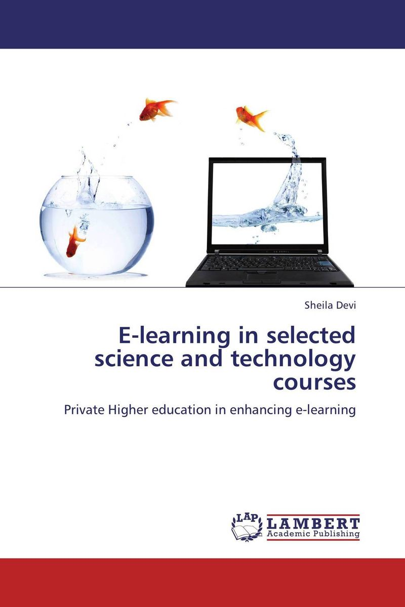 E-learning in selected science and technology courses e learning in selected science and technology courses