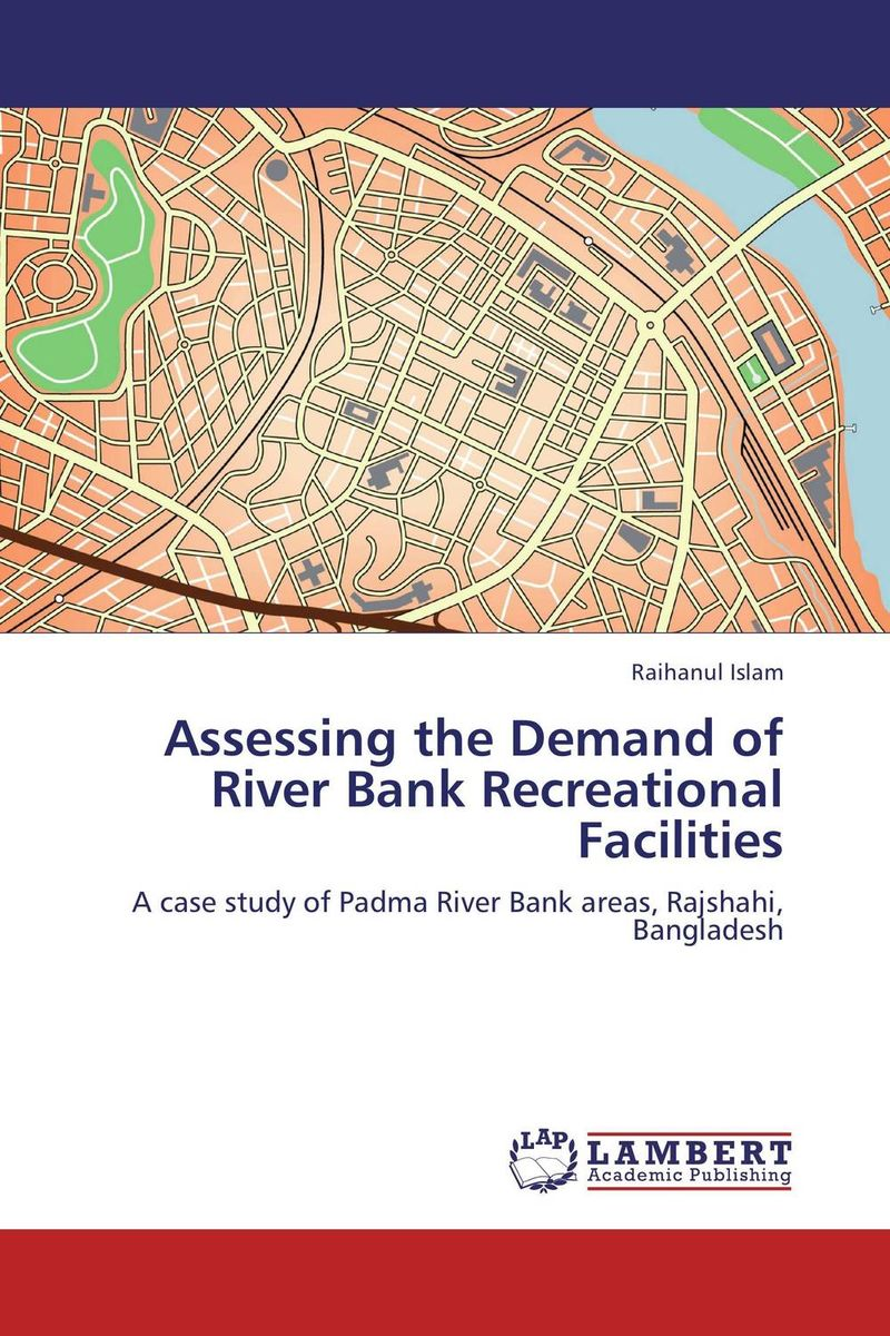 Assessing the Demand of River Bank Recreational Facilities assessing the demand of river bank recreational facilities