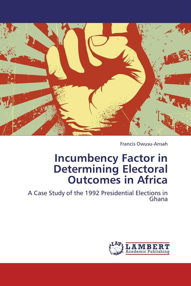 Incumbency Factor in Determining Electoral Outcomes in Africa the linguistic face of africa