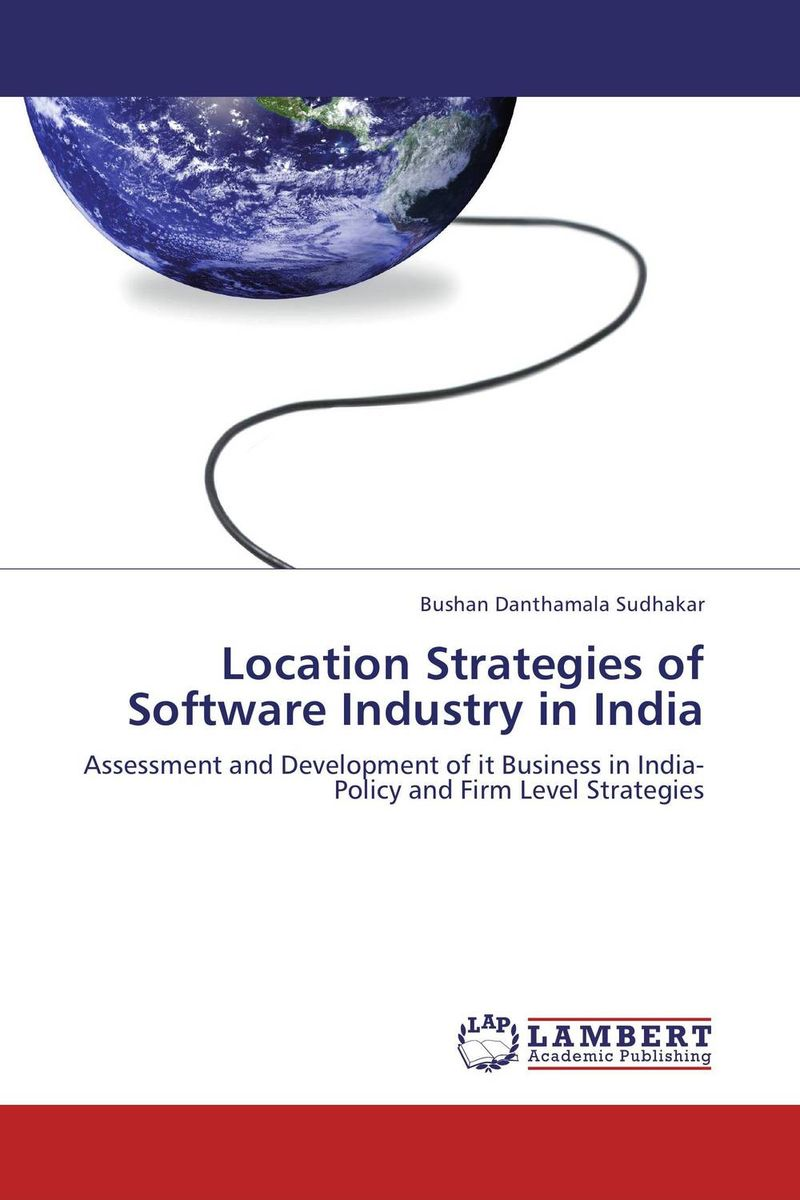 Location Strategies of Software Industry in India strategic alliances in the software industry