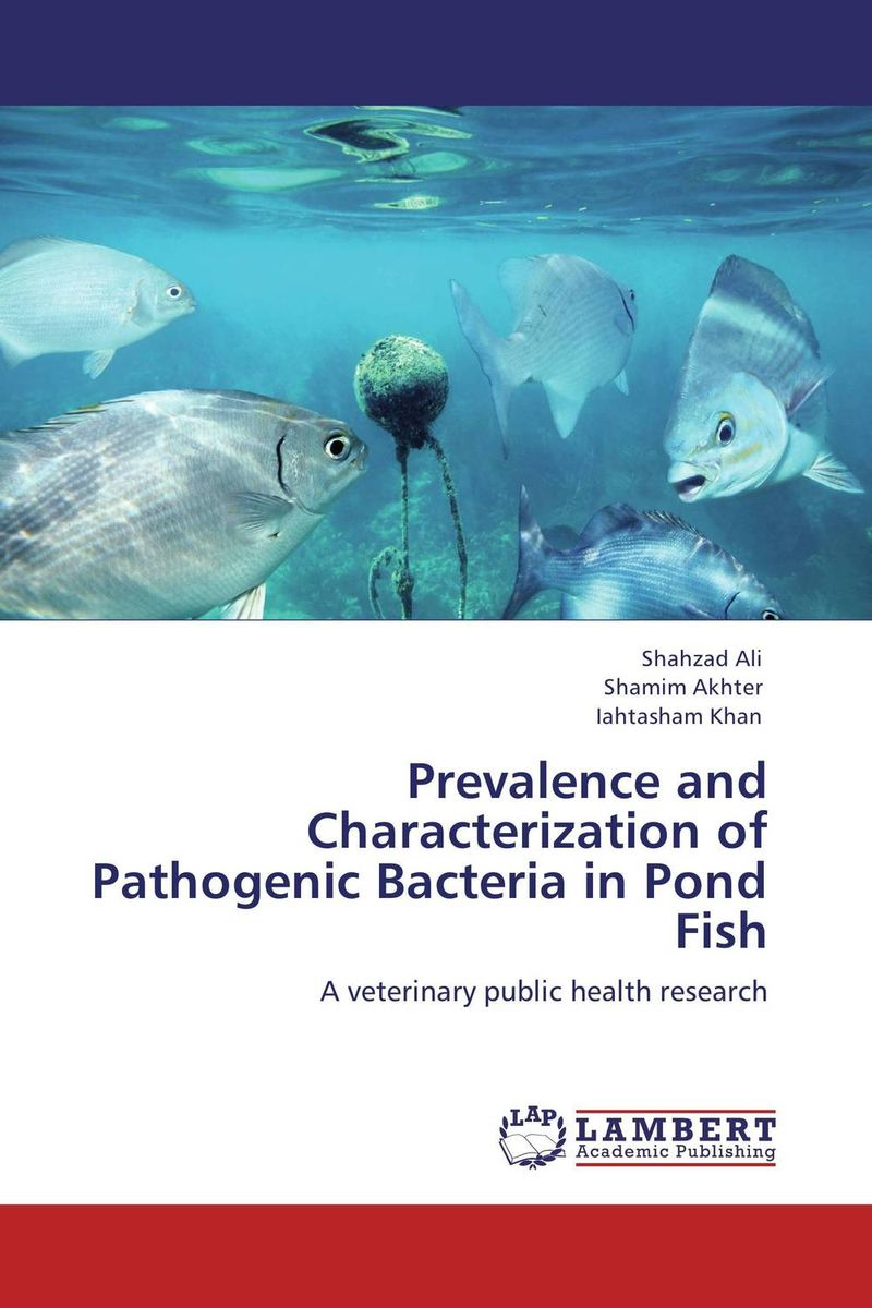Prevalence and Characterization of Pathogenic Bacteria in Pond Fish tapan kumar dutta and parimal roychoudhury diagnosis and characterization of bacterial pathogens in animal