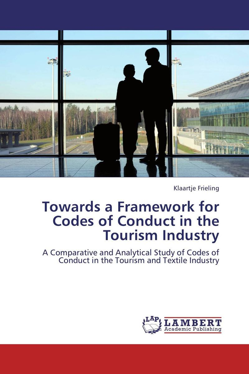 Towards a Framework for Codes of Conduct in the Tourism Industry mcintosh tourism – principles practices philosophies 5ed