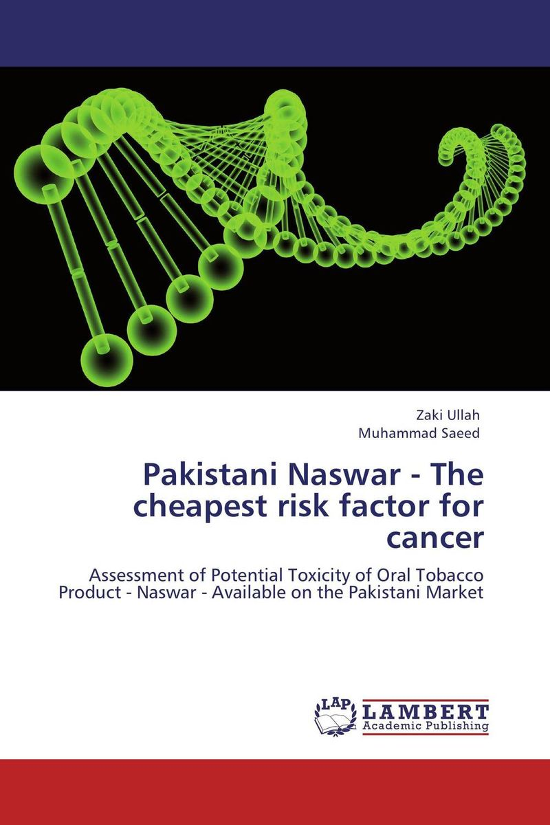 Pakistani Naswar - The cheapest risk factor for cancer arvinder pal singh batra jeewandeep kaur and anil kumar pandey factors associated with breast cancer in amritsar region