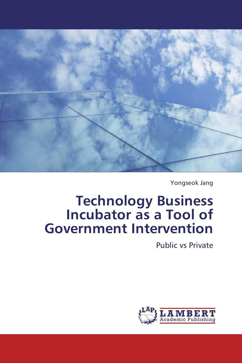 Technology Business Incubator as a Tool of Government Intervention a comparative study of public and private healthcare services