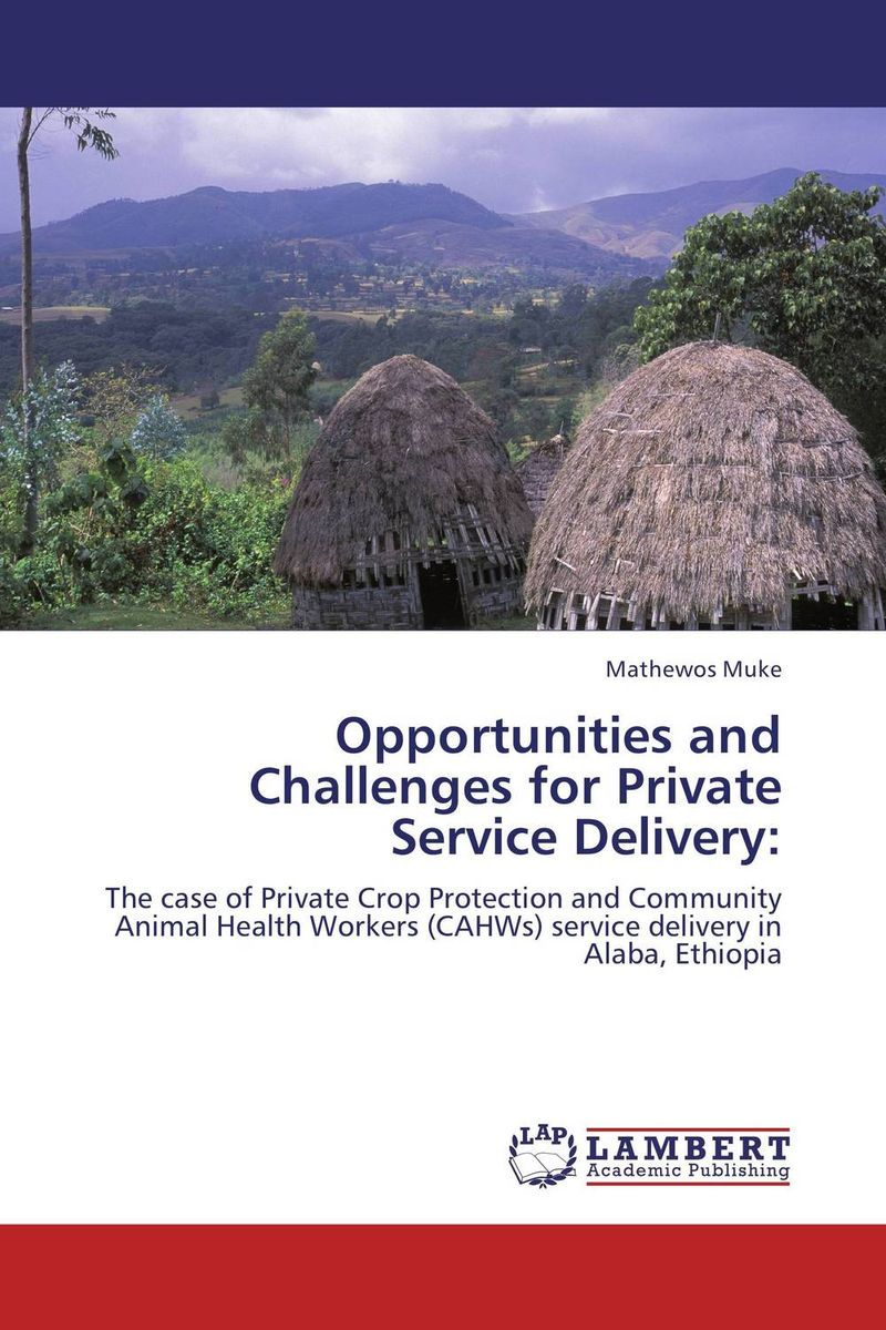 Opportunities and Challenges for Private Service Delivery: a comparative study of public and private healthcare services