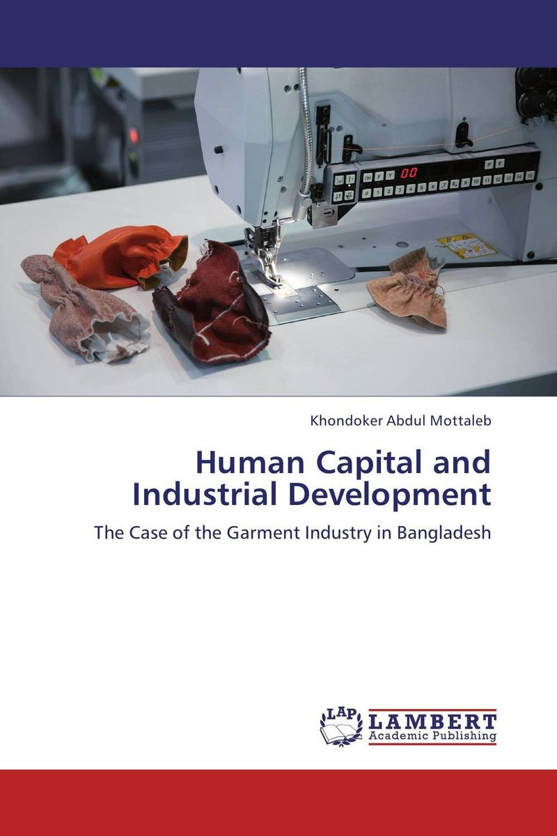 Human Capital and Industrial Development khondoker abdul mottaleb human capital and industrial development