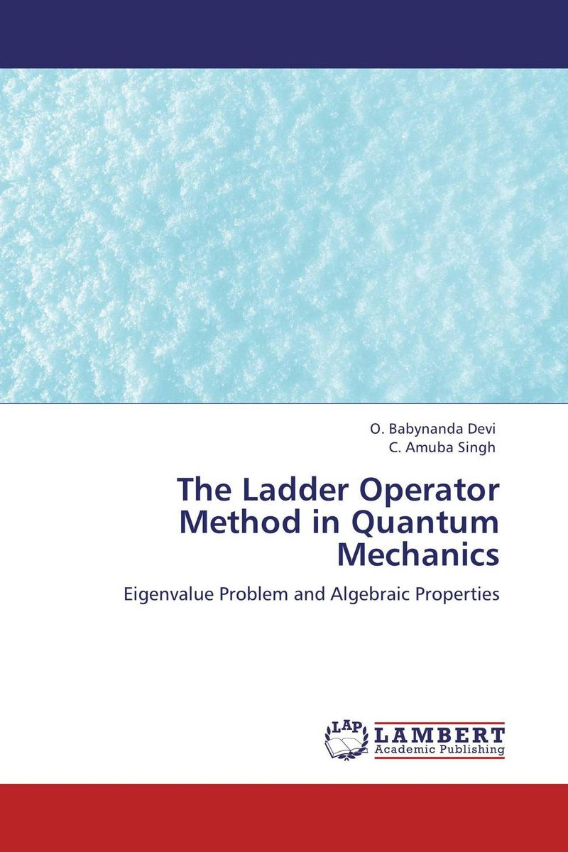The Ladder Operator Method in Quantum Mechanics smile at the foot of the ladder
