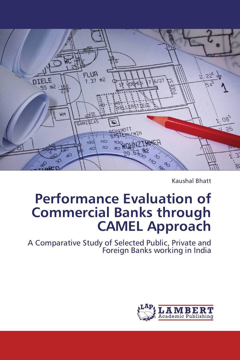 Performance Evaluation of Commercial Banks through CAMEL Approach