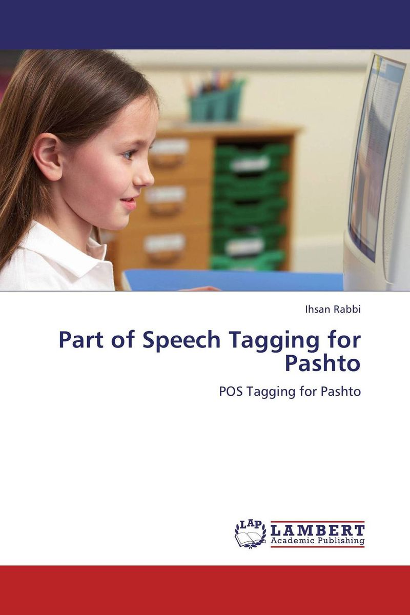 Part of Speech Tagging for Pashto psfk presents future of mobile tagging volume 1