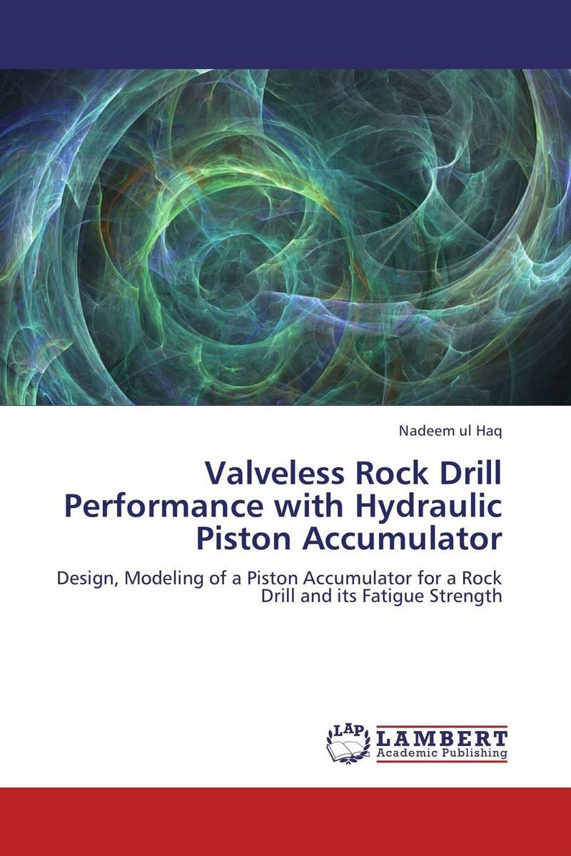 Valveless Rock Drill Performance with Hydraulic Piston Accumulator changchai 4l68 engine parts the set of piston piston rings piston pins