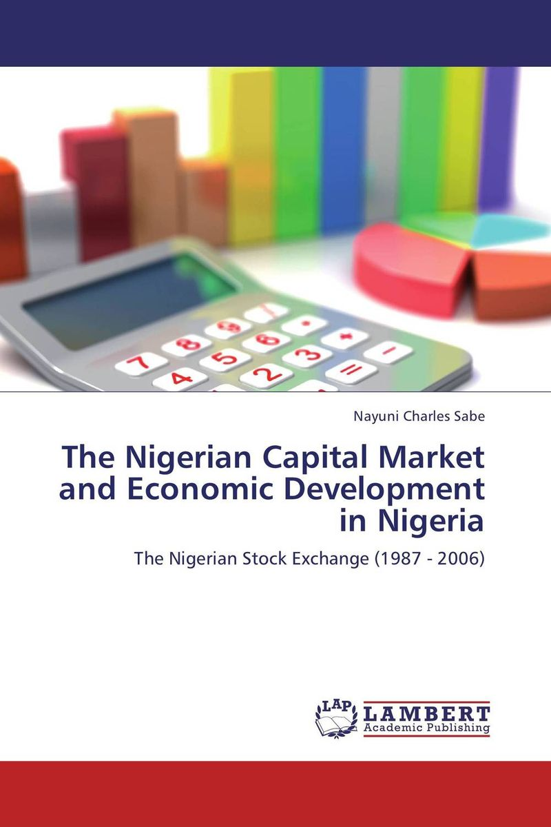 The Nigerian Capital Market and Economic Development in Nigeria michael griffis economic indicators for dummies