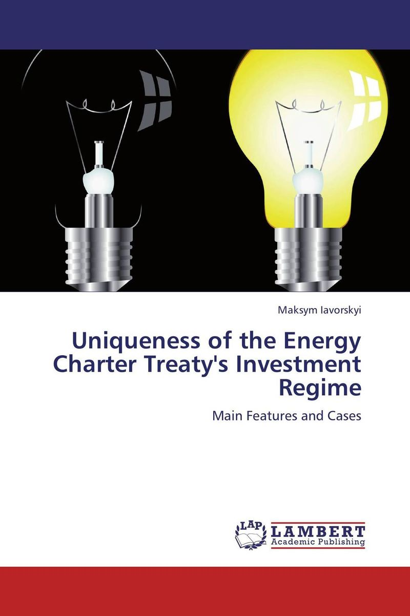 Uniqueness of the Energy Charter Treaty's Investment Regime chinese outward investment and the state the oli paradigm perspective