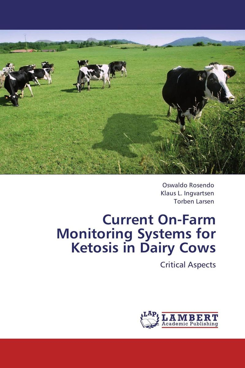 Current On-Farm Monitoring Systems for Ketosis in Dairy Cows transition period in cows nutrition metabolism and metabolic disease