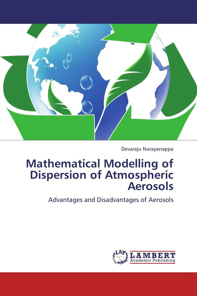 Mathematical Modelling of Dispersion of Atmospheric Aerosols cross learning the art of mathematical modelling