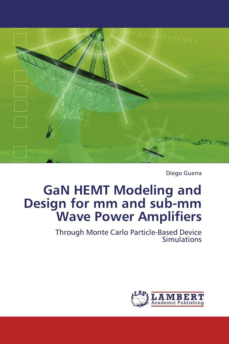 GaN HEMT Modeling and Design for mm and sub-mm Wave Power Amplifiers monte carlo techniques for electron radiotherapy