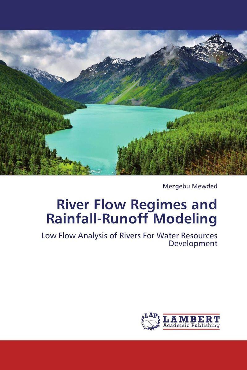 купить River Flow Regimes and Rainfall-Runoff Modeling по цене 4631 рублей